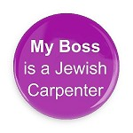 My Boss is a Jewish Carpenter Button - 2.25