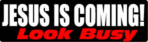 jesus is coming look busy life bumper sticker