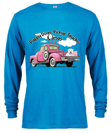 Pick up Trucks Puppy Dogs and Jesus LONGSLEEVE
