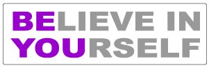 Believe in Yourself Bumper Stickers