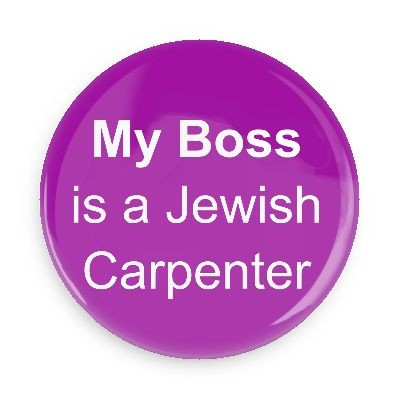 My Boss is a Jewish Carpenter Button - 2.25""