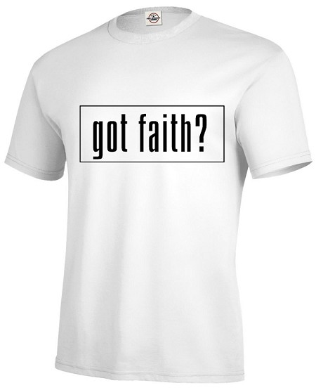 got faith? available in adult and youth sizes