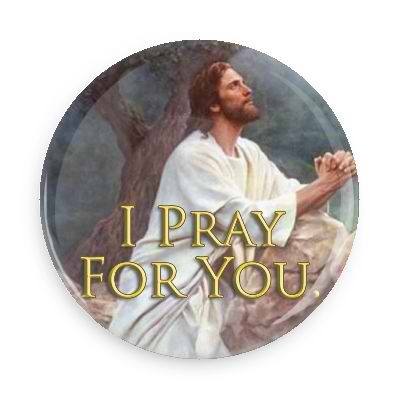 "I Pray for You Button - 2.25"" w//standard pin"