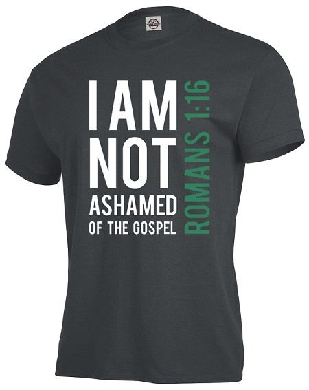 I Am Not Ashamed... Romans 1:16